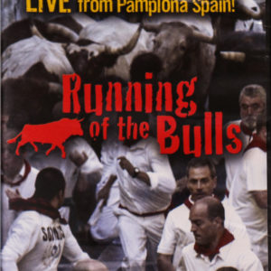 DvD cover of Live From Pamplona Spain! Running of the Bulls